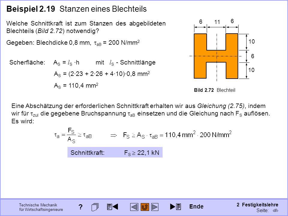Technische Mechanik für Wirtschaftsingenieure 2 Festigkeitslehre Seite: 262 Beispiel 2.19 Stanzen eines Blechteils Welche Schnittkraft ist zum Stanzen