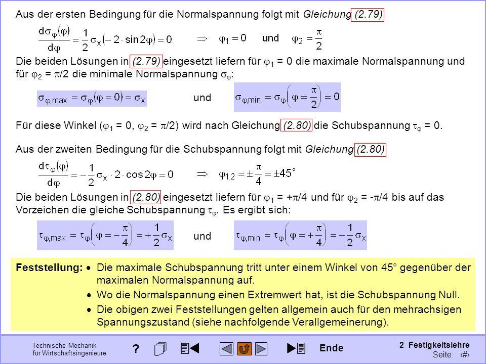 Technische Mechanik für Wirtschaftsingenieure 2 Festigkeitslehre Seite: 270 Aus der ersten Bedingung für die Normalspannung folgt mit Gleichung (2.79)