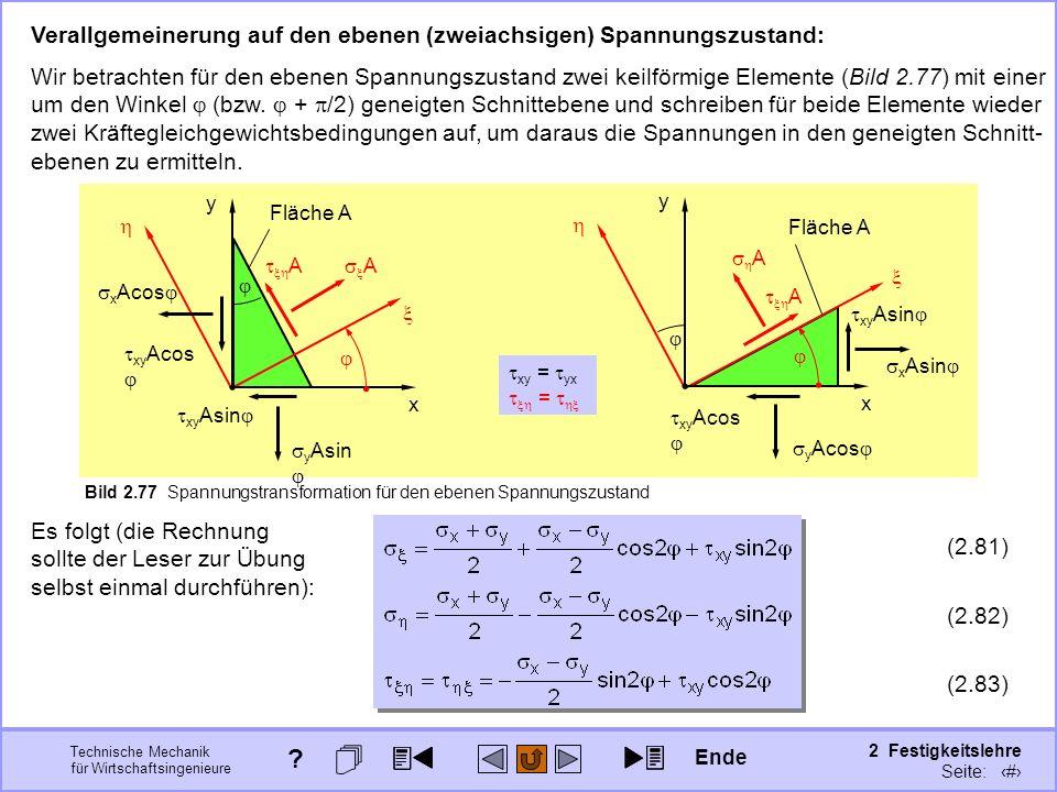 Technische Mechanik für Wirtschaftsingenieure 2 Festigkeitslehre Seite: 271 Verallgemeinerung auf den ebenen (zweiachsigen) Spannungszustand: Wir betr
