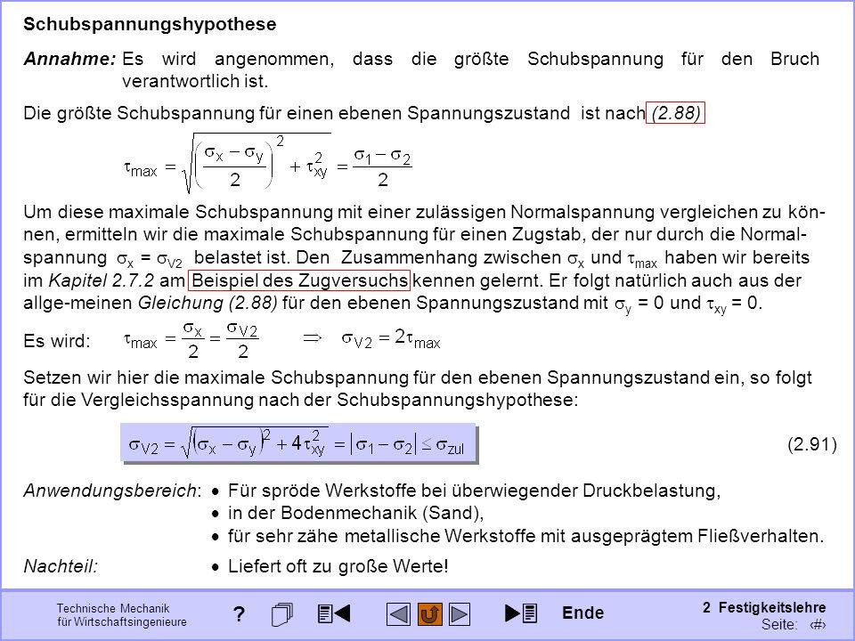 Technische Mechanik für Wirtschaftsingenieure 2 Festigkeitslehre Seite: 276 Schubspannungshypothese Annahme:Es wird angenommen, dass die größte Schubs