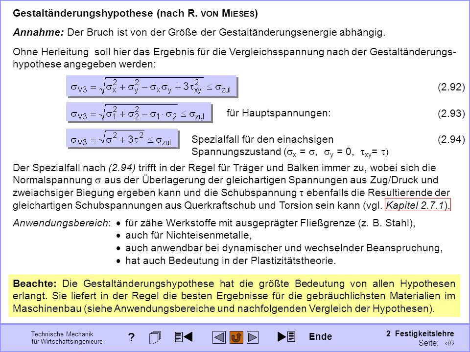 Technische Mechanik für Wirtschaftsingenieure 2 Festigkeitslehre Seite: 277 Anwendungsbereich: für zähe Werkstoffe mit ausgeprägter Fließgrenze (z. B.