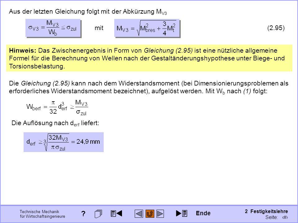Technische Mechanik für Wirtschaftsingenieure 2 Festigkeitslehre Seite: 281 (2.95) mit Aus der letzten Gleichung folgt mit der Abkürzung M V3 Hinweis: