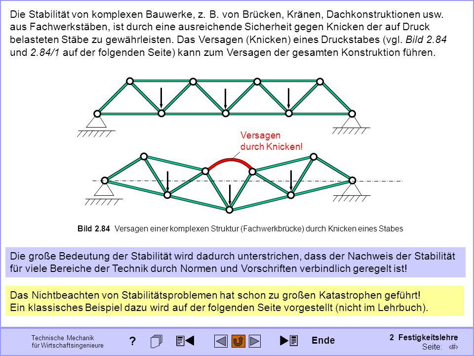 Technische Mechanik für Wirtschaftsingenieure 2 Festigkeitslehre Seite: 288 Die Stabilität von komplexen Bauwerke, z. B. von Brücken, Kränen, Dachkons