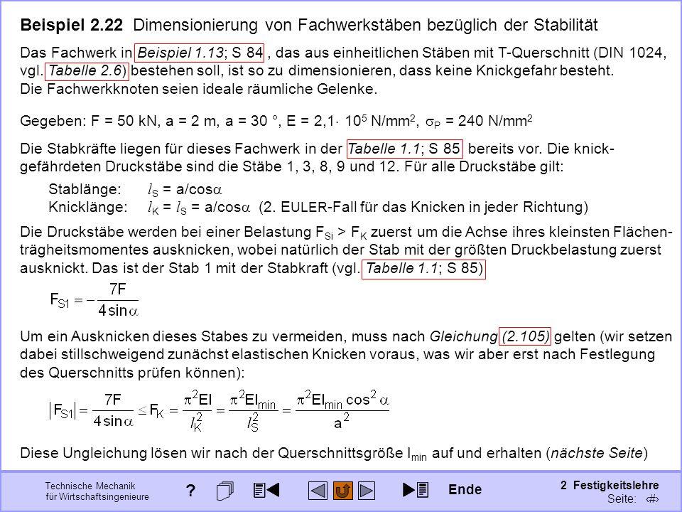 Technische Mechanik für Wirtschaftsingenieure 2 Festigkeitslehre Seite: 300 Beispiel 2.22 Dimensionierung von Fachwerkstäben bezüglich der Stabilität