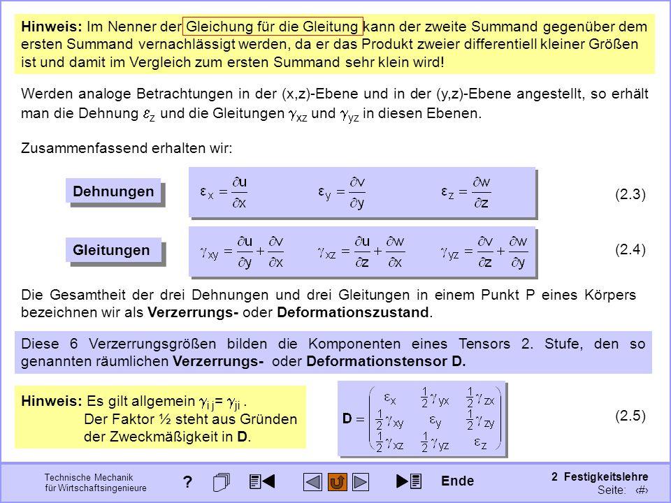 Technische Mechanik für Wirtschaftsingenieure 2 Festigkeitslehre Seite: 173 Hinweis: Im Nenner der Gleichung für die Gleitung kann der zweite Summand