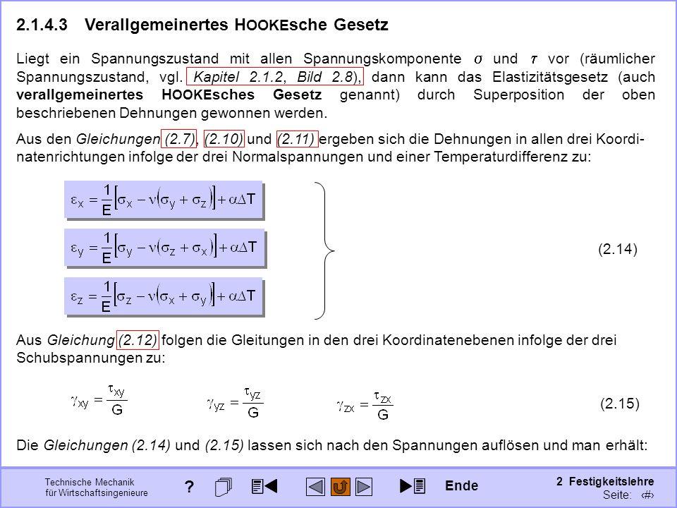 Technische Mechanik für Wirtschaftsingenieure 2 Festigkeitslehre Seite: 182 Liegt ein Spannungszustand mit allen Spannungskomponente und vor (räumlich