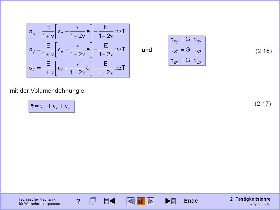 Technische Mechanik für Wirtschaftsingenieure 2 Festigkeitslehre Seite: 183 und (2.16) mit der Volumendehnung e (2.17) Ende ?