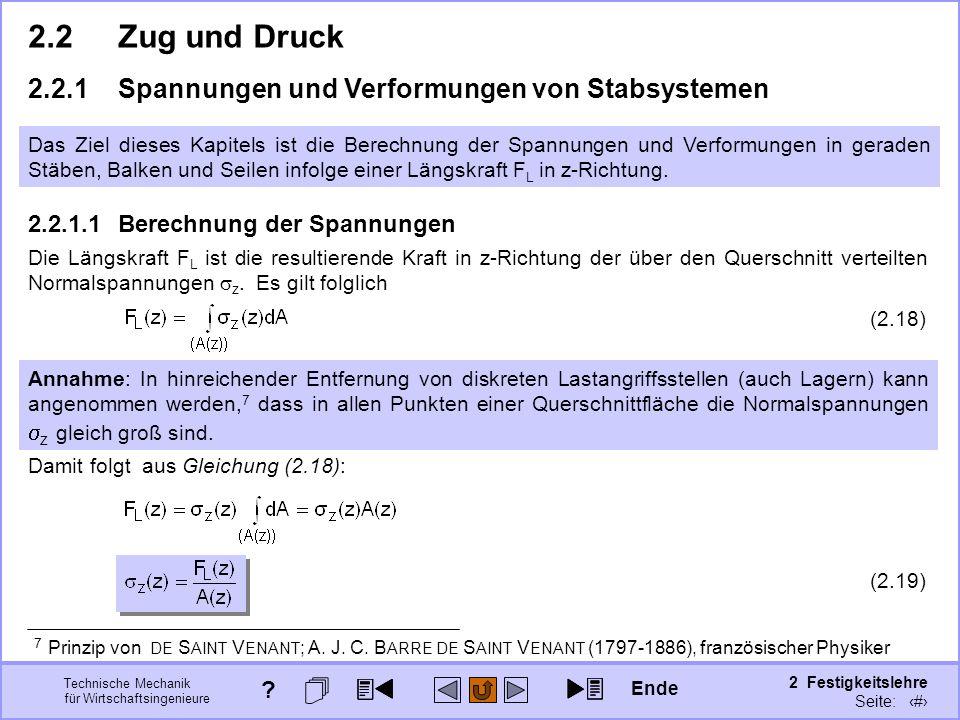 Technische Mechanik für Wirtschaftsingenieure 2 Festigkeitslehre Seite: 184 2.2.1Spannungen und Verformungen von Stabsystemen 2.2Zug und Druck Das Zie