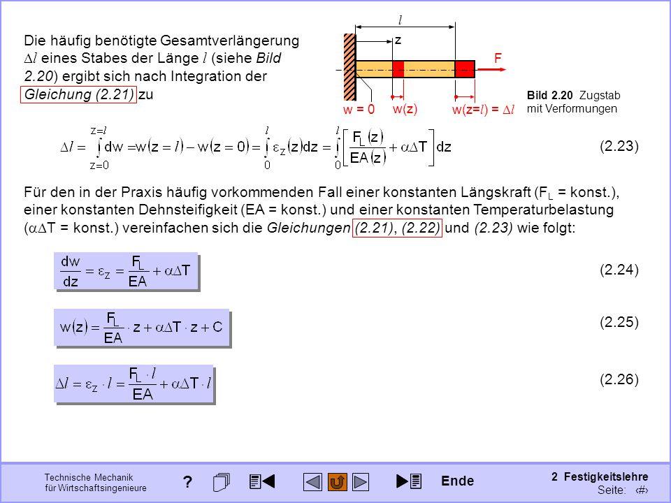 Technische Mechanik für Wirtschaftsingenieure 2 Festigkeitslehre Seite: 189 Die häufig benötigte Gesamtverlängerung l eines Stabes der Länge l (siehe