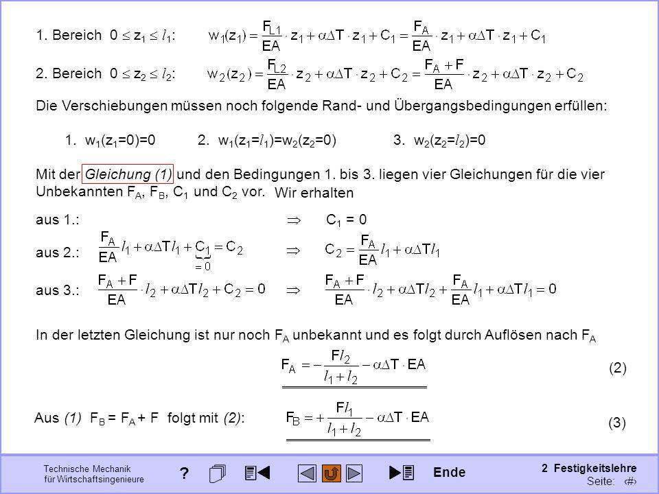 Technische Mechanik für Wirtschaftsingenieure 2 Festigkeitslehre Seite: 196 Mit der Gleichung (1) und den Bedingungen 1. bis 3. liegen vier Gleichunge