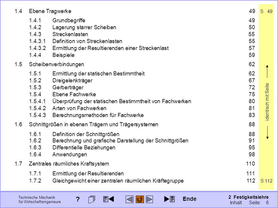 Technische Mechanik für Wirtschaftsingenieure 2 Festigkeitslehre Seite: 155 Ende ? 2 Festigkeitslehre Inhalt Seite: 6 identisch mit Seite 1.4Ebene Tra