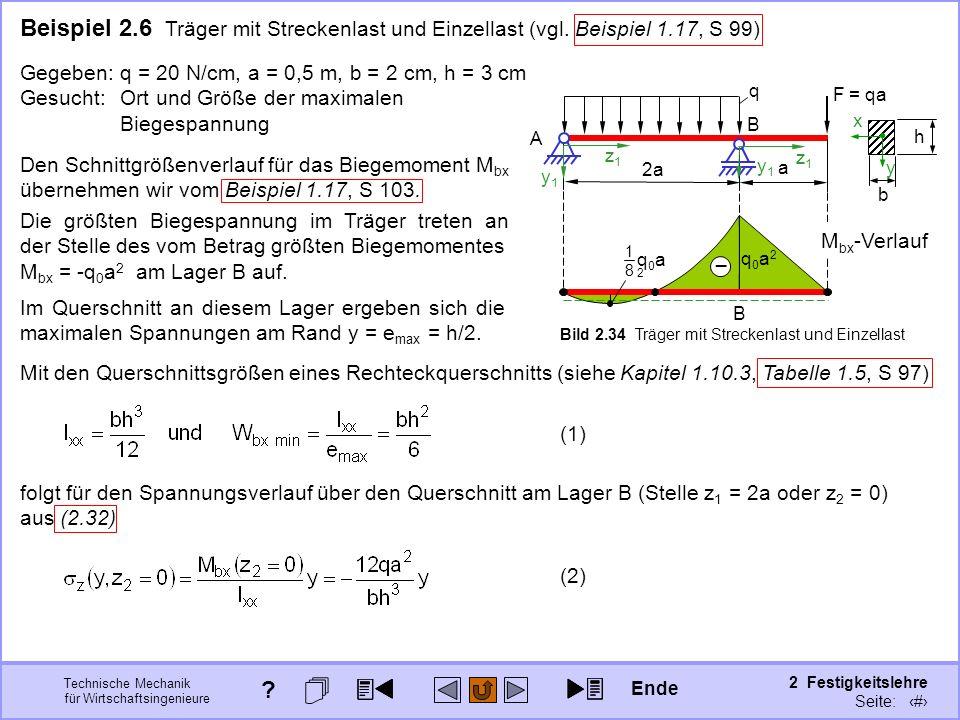 Technische Mechanik für Wirtschaftsingenieure 2 Festigkeitslehre Seite: 209 Beispiel 2.6 Träger mit Streckenlast und Einzellast (vgl. Beispiel 1.17, S