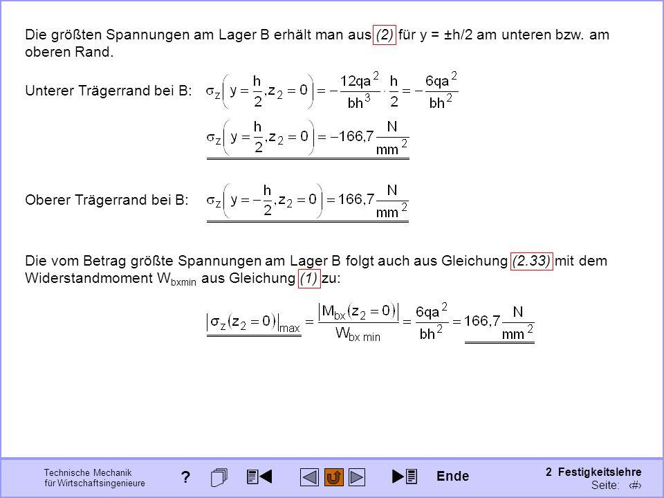Technische Mechanik für Wirtschaftsingenieure 2 Festigkeitslehre Seite: 210 Die größten Spannungen am Lager B erhält man aus (2) für y = ±h/2 am unter