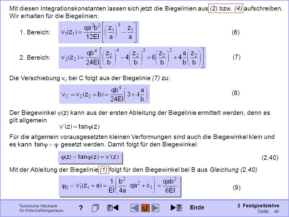 Technische Mechanik für Wirtschaftsingenieure 2 Festigkeitslehre Seite: 219 Die Verschiebung v c bei C folgt aus der Biegelinie (7) zu: (8) Mit diesen