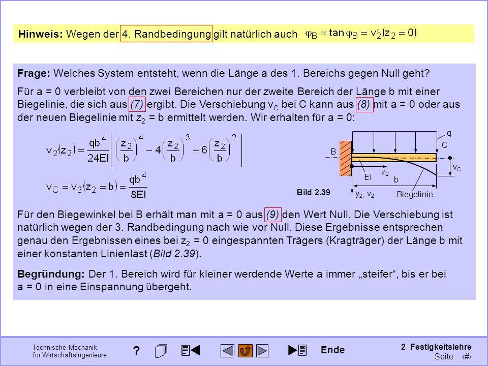 Technische Mechanik für Wirtschaftsingenieure 2 Festigkeitslehre Seite: 220 Hinweis: Wegen der 4. Randbedingung gilt natürlich auch Frage: Welches Sys