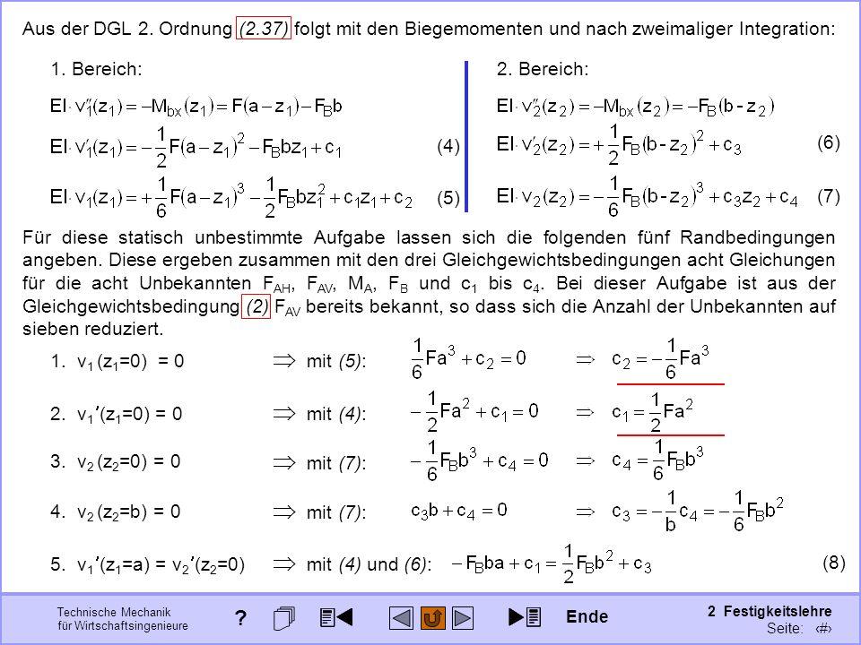Technische Mechanik für Wirtschaftsingenieure 2 Festigkeitslehre Seite: 222 2. Bereich:1. Bereich: Aus der DGL 2. Ordnung (2.37) folgt mit den Biegemo
