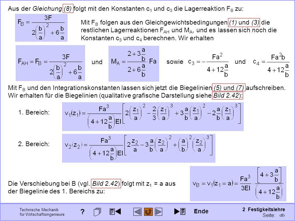 Technische Mechanik für Wirtschaftsingenieure 2 Festigkeitslehre Seite: 223 Aus der Gleichung (8) folgt mit den Konstanten c 1 und c 3 die Lagerreakti
