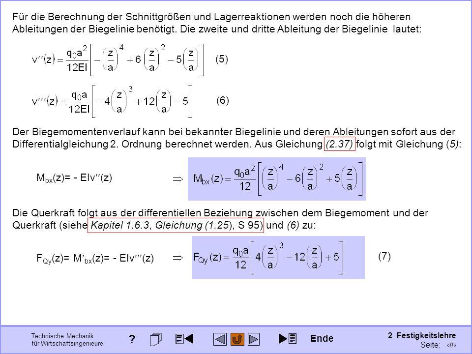 Technische Mechanik für Wirtschaftsingenieure 2 Festigkeitslehre Seite: 227 Für die Berechnung der Schnittgrößen und Lagerreaktionen werden noch die h