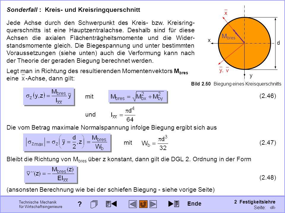 Technische Mechanik für Wirtschaftsingenieure 2 Festigkeitslehre Seite: 232 x y M bres d Bild 2.50 Biegung eines Kreisquerschnitts Jede Achse durch de