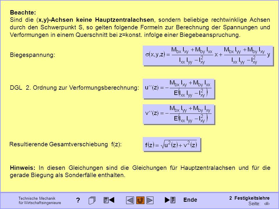 Technische Mechanik für Wirtschaftsingenieure 2 Festigkeitslehre Seite: 233 Beachte: Sind die (x,y)-Achsen keine Hauptzentralachsen, sondern beliebige