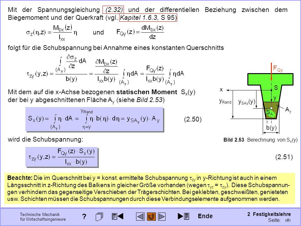 Technische Mechanik für Wirtschaftsingenieure 2 Festigkeitslehre Seite: 236 folgt für die Schubspannung bei Annahme eines konstanten Querschnitts Mit