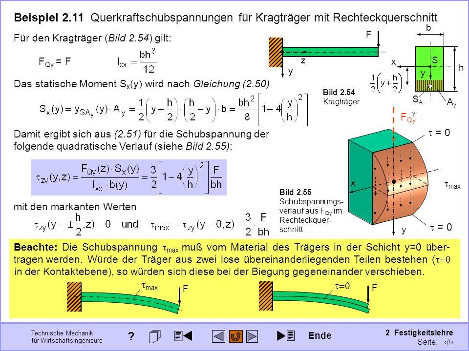 Technische Mechanik für Wirtschaftsingenieure 2 Festigkeitslehre Seite: 237 Beispiel 2.11 Querkraftschubspannungen für Kragträger mit Rechteckquerschn