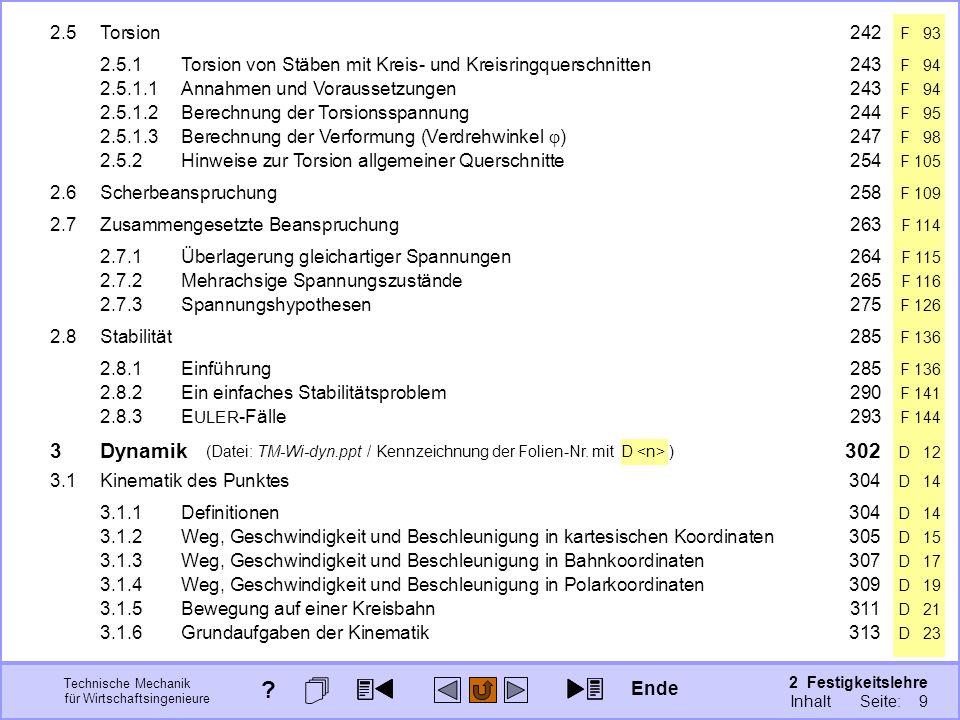Technische Mechanik für Wirtschaftsingenieure 2 Festigkeitslehre Seite: 158 (Datei: TM-Wi-dyn.ppt / Kennzeichnung der Folien-Nr. mit D ) 2.5.1Torsion