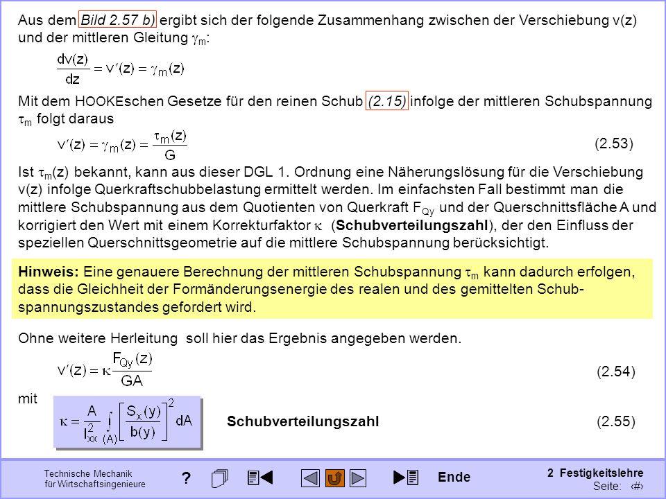 Technische Mechanik für Wirtschaftsingenieure 2 Festigkeitslehre Seite: 239 Aus dem Bild 2.57 b) ergibt sich der folgende Zusammenhang zwischen der Ve