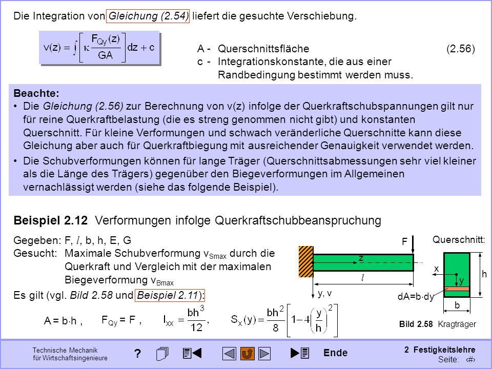 Technische Mechanik für Wirtschaftsingenieure 2 Festigkeitslehre Seite: 240 Die Integration von Gleichung (2.54) liefert die gesuchte Verschiebung. (2