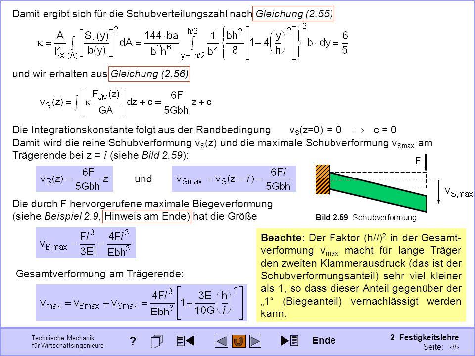 Technische Mechanik für Wirtschaftsingenieure 2 Festigkeitslehre Seite: 241 Die durch F hervorgerufene maximale Biegeverformung (siehe Beispiel 2.9, H