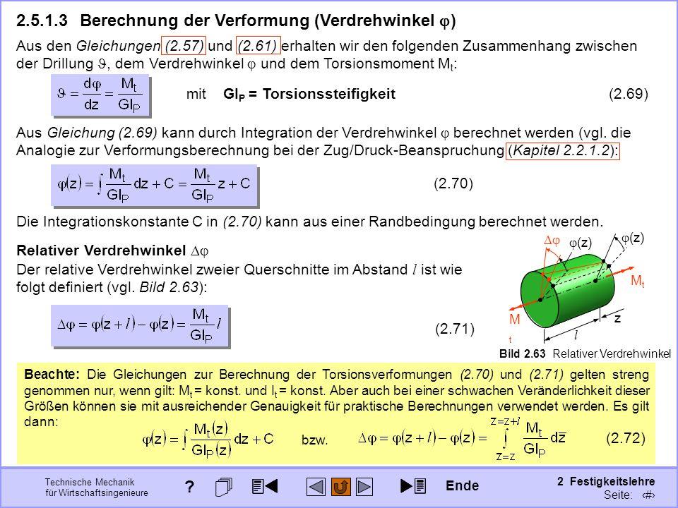 Technische Mechanik für Wirtschaftsingenieure 2 Festigkeitslehre Seite: 247 2.5.1.3Berechnung der Verformung (Verdrehwinkel ) Aus den Gleichungen (2.5