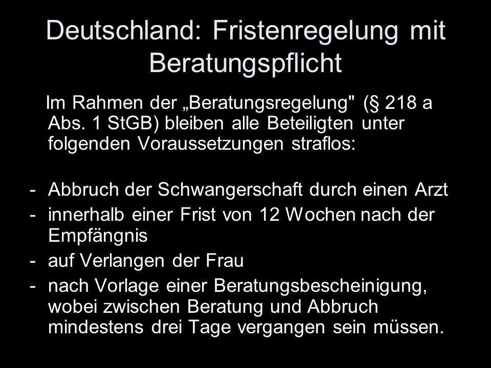 Deutschland: Fristenregelung mit Beratungspflicht Im Rahmen der Beratungsregelung