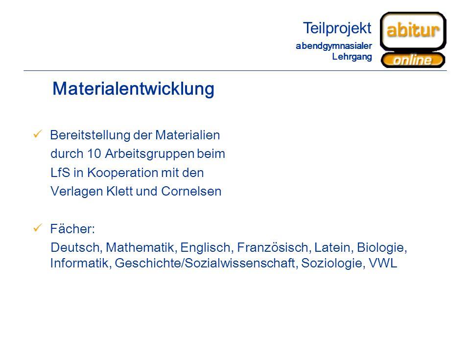 Materialentwicklung Bereitstellung der Materialien durch 10 Arbeitsgruppen beim LfS in Kooperation mit den Verlagen Klett und Cornelsen Fächer: Deutsc