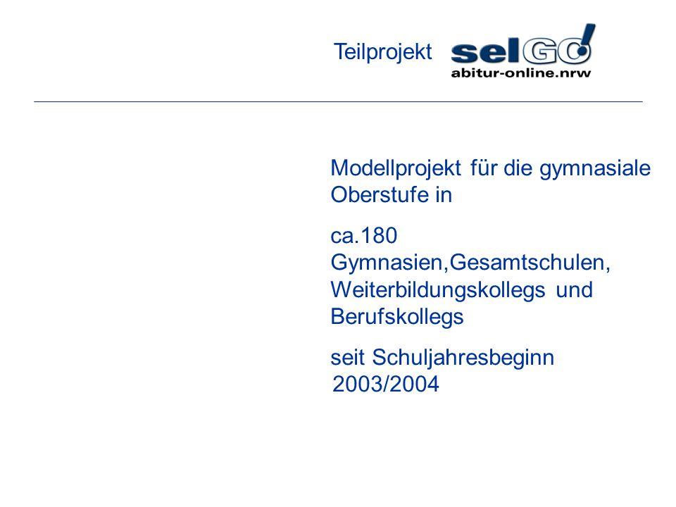 Modellprojekt für die gymnasiale Oberstufe in ca.180 Gymnasien,Gesamtschulen, Weiterbildungskollegs und Berufskollegs seit Schuljahresbeginn 2003/2004