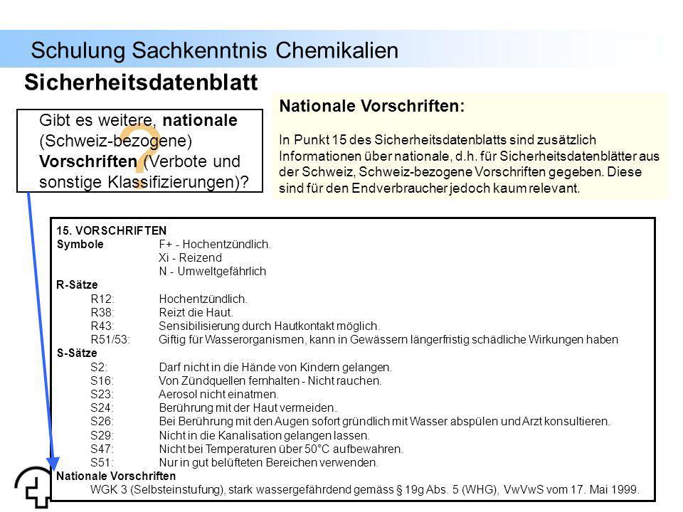 Schulung Sachkenntnis Chemikalien Nationale Vorschriften: In Punkt 15 des Sicherheitsdatenblatts sind zusätzlich Informationen über nationale, d.h. fü