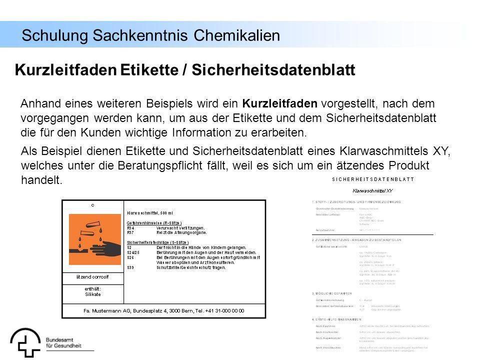 Schulung Sachkenntnis Chemikalien Kurzleitfaden Etikette / Sicherheitsdatenblatt Anhand eines weiteren Beispiels wird ein Kurzleitfaden vorgestellt, n
