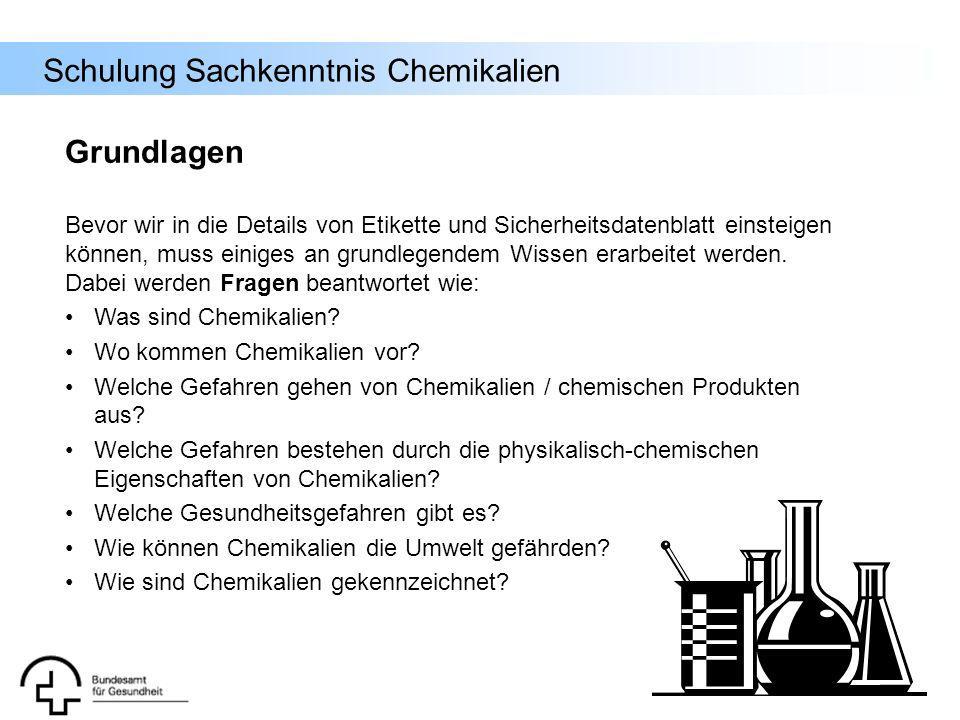 Schulung Sachkenntnis Chemikalien Bevor wir in die Details von Etikette und Sicherheitsdatenblatt einsteigen können, muss einiges an grundlegendem Wis