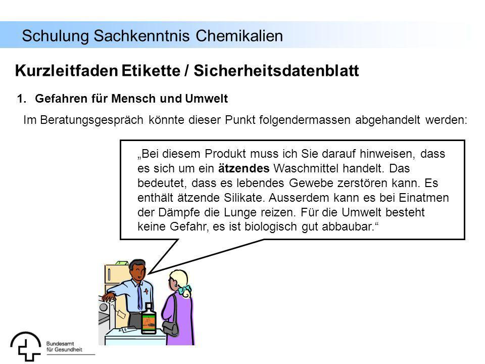 Schulung Sachkenntnis Chemikalien Bei diesem Produkt muss ich Sie darauf hinweisen, dass es sich um ein ätzendes Waschmittel handelt. Das bedeutet, da