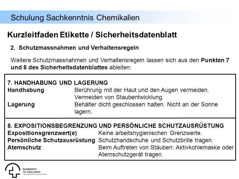 Schulung Sachkenntnis Chemikalien Weitere Schutzmassnahmen und Verhaltensregeln lassen sich aus den Punkten 7 und 8 des Sicherheitsdatenblattes ableit
