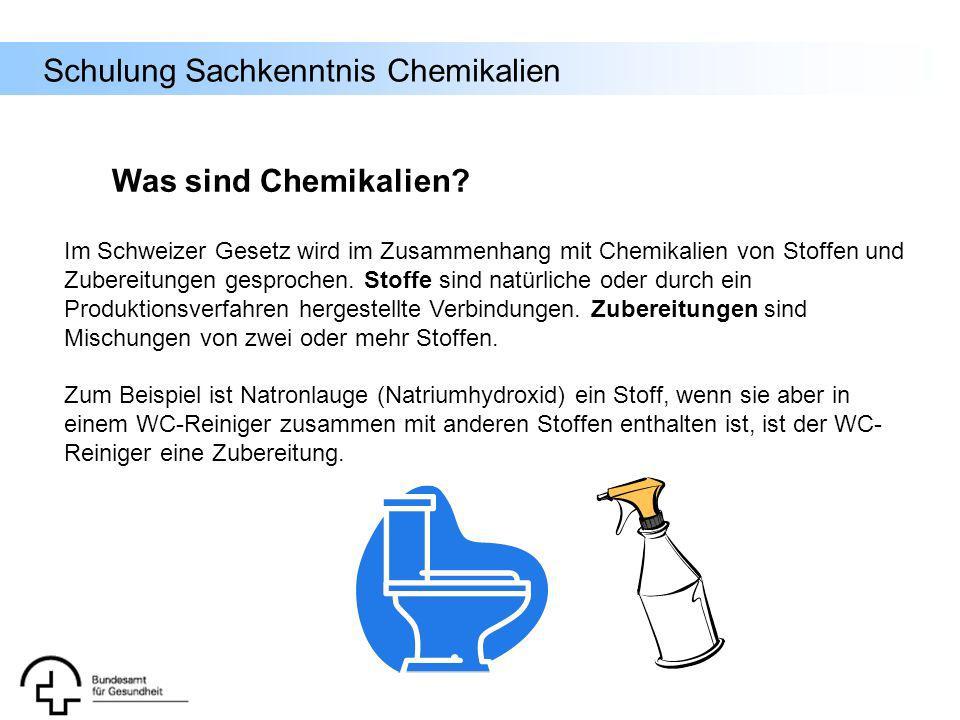 Schulung Sachkenntnis Chemikalien Was sind Chemikalien? Im Schweizer Gesetz wird im Zusammenhang mit Chemikalien von Stoffen und Zubereitungen gesproc