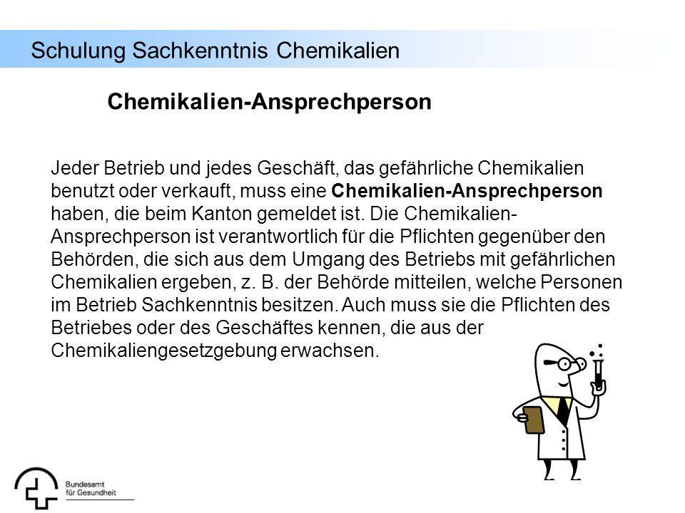 Schulung Sachkenntnis Chemikalien Chemikalien-Ansprechperson Jeder Betrieb und jedes Geschäft, das gefährliche Chemikalien benutzt oder verkauft, muss