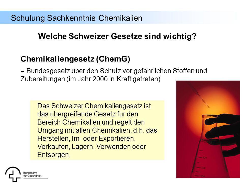 Schulung Sachkenntnis Chemikalien Welche Schweizer Gesetze sind wichtig? Chemikaliengesetz (ChemG) = Bundesgesetz über den Schutz vor gefährlichen Sto