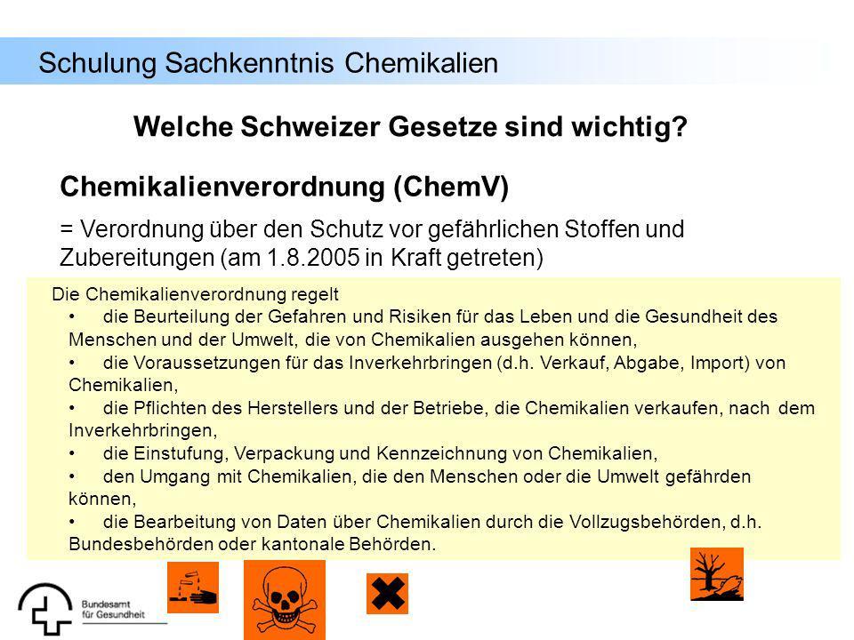 Schulung Sachkenntnis Chemikalien Chemikalienverordnung (ChemV) = Verordnung über den Schutz vor gefährlichen Stoffen und Zubereitungen (am 1.8.2005 i