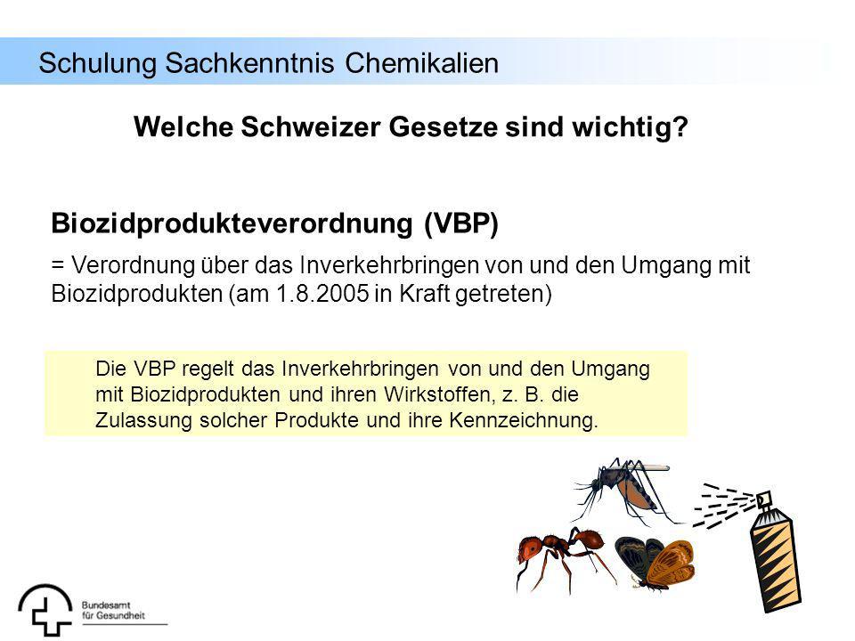 Schulung Sachkenntnis Chemikalien Biozidprodukteverordnung (VBP) = Verordnung über das Inverkehrbringen von und den Umgang mit Biozidprodukten (am 1.8