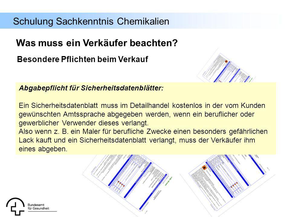 Schulung Sachkenntnis Chemikalien Abgabepflicht für Sicherheitsdatenblätter: Ein Sicherheitsdatenblatt muss im Detailhandel kostenlos in der vom Kunde