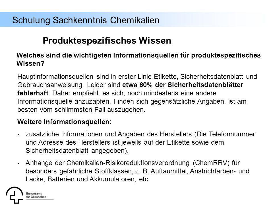 Schulung Sachkenntnis Chemikalien Produktespezifisches Wissen Hauptinformationsquellen sind in erster Linie Etikette, Sicherheitsdatenblatt und Gebrau