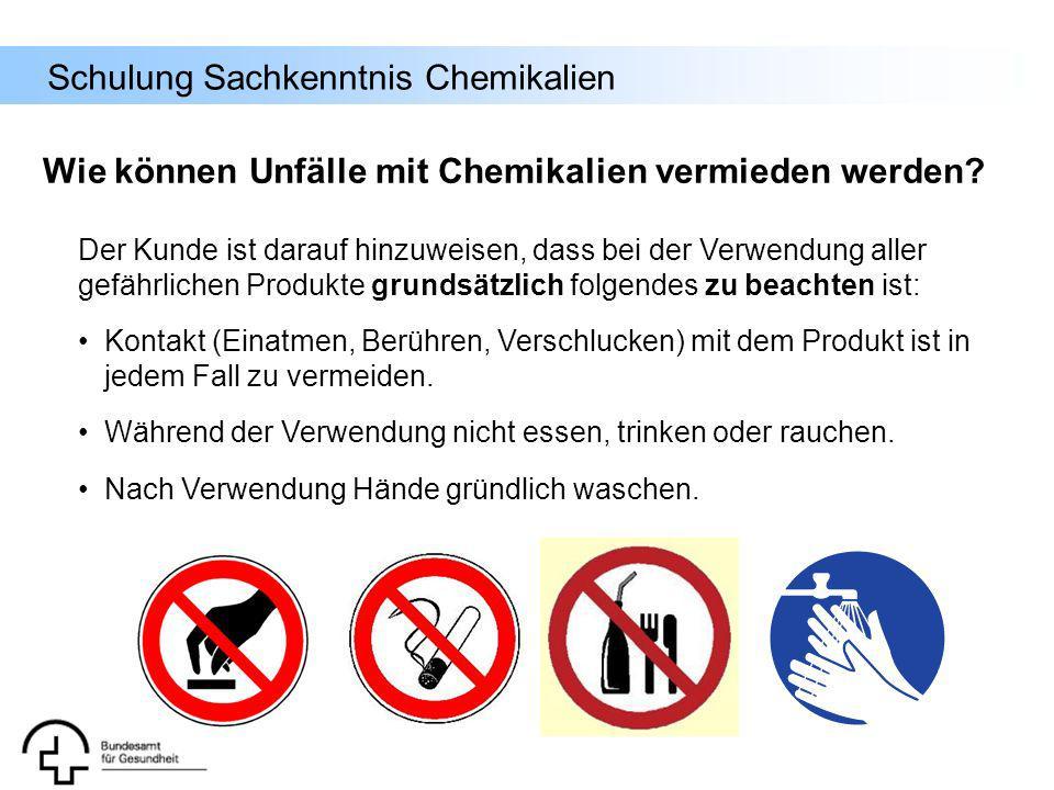 Schulung Sachkenntnis Chemikalien Der Kunde ist darauf hinzuweisen, dass bei der Verwendung aller gefährlichen Produkte grundsätzlich folgendes zu bea