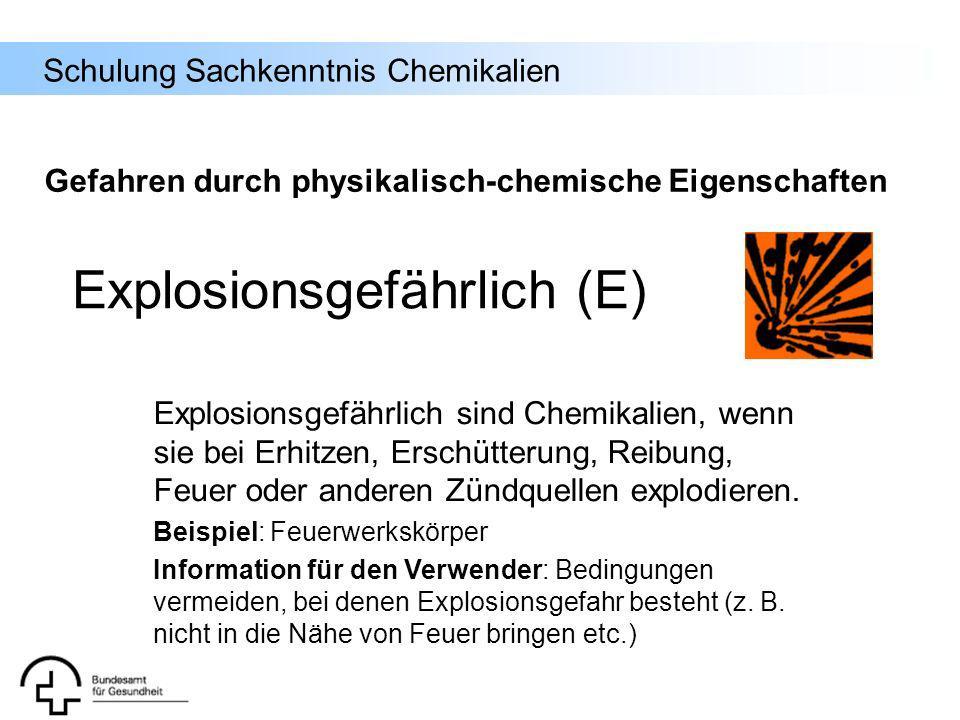Schulung Sachkenntnis Chemikalien Explosionsgefährlich sind Chemikalien, wenn sie bei Erhitzen, Erschütterung, Reibung, Feuer oder anderen Zündquellen