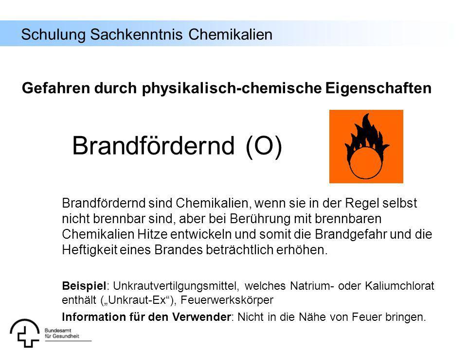 Schulung Sachkenntnis Chemikalien Brandfördernd sind Chemikalien, wenn sie in der Regel selbst nicht brennbar sind, aber bei Berührung mit brennbaren