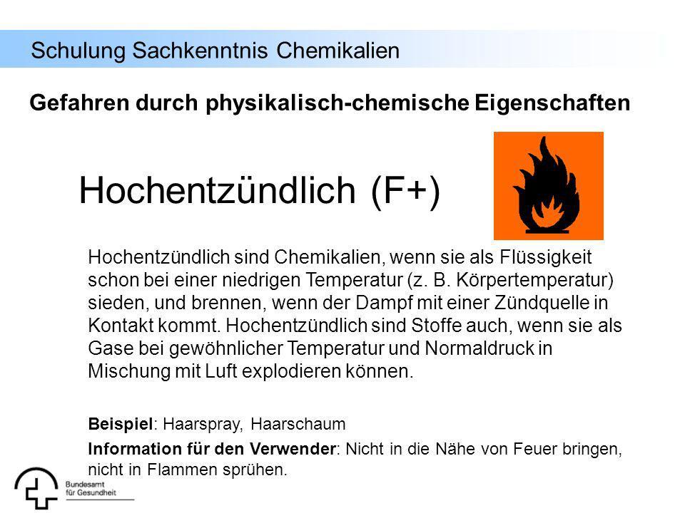 Schulung Sachkenntnis Chemikalien Hochentzündlich sind Chemikalien, wenn sie als Flüssigkeit schon bei einer niedrigen Temperatur (z. B. Körpertempera